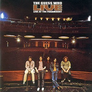 The Guess Who - Live At The Paramount (1972) [Reissue 2000]