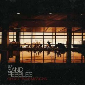 The Sand Pebbles - Ghost Transmissions (2004)