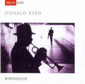 Donald Byrd - Birdhouse (2002)