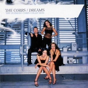 The Corrs - Dreams (The Ultimate Corrs Collection) 2006