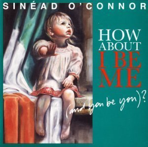 Sin?ad O'Connor – How About I Be Me (And You Be You)? (2012)