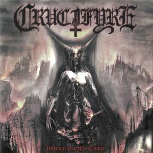 Crucifyre - Infernal Earthly Divine (2010)