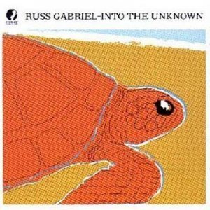 Russ Gabriel - Into The Unknown (2002)