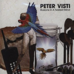 Peter Visti - Illusions In A Twisted Mind (2012)