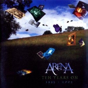 Arena - Ten years on - 1995-2005 (2006)