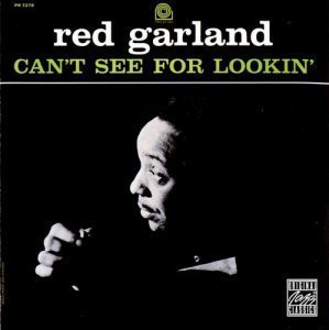 Red Garland - Can't See for Lookin' (1996)