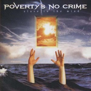 Poverty's No Crime - Slave To The Mind (1999)