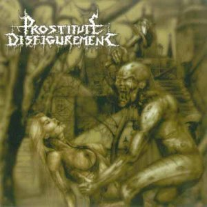 Prostitute Disfigurement - Deeds of Derangement (2003)