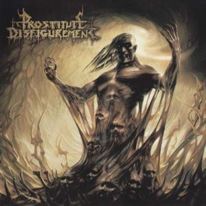 Prostitute Disfigurement - Descendants of Depravity (2008)