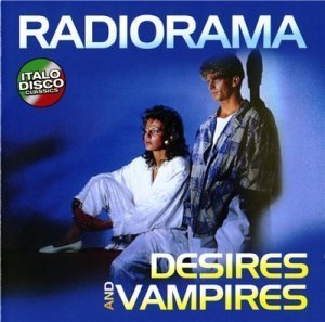 RADIORAMA - Desires and Vampires (1987,remaster 2010)