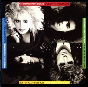 MISSING PERSONS - Color In Your Life (1986,reissue 2000)