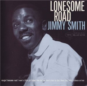 Jimmy Smith - Lonesome Road (1957/1996)