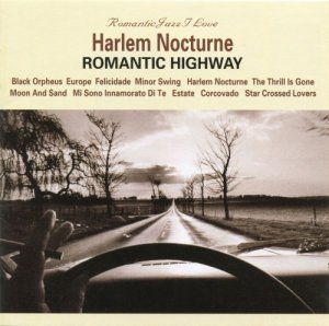 VA - Harlem Nocturne : Romantic Highway (2009)