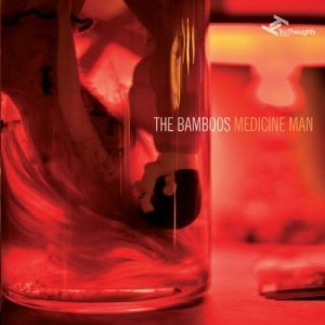 The Bamboos - Medicine Man (2012)