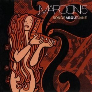 Maroon 5 - Songs About Jane (10th Anniversary Edition) (2012)