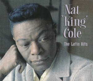 Nat King Cole - The Latin Hits (2012)