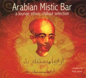 VA - Arabian Mistic Bar - A Lounge Ethnic Chillout Selection (2005)