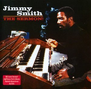 Jimmy Smith – The Sermon! / The House Party (2010)