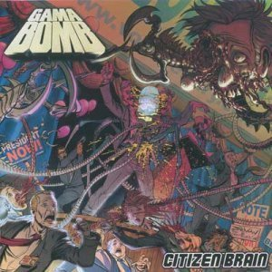 Gama Bomb - Citizen Brain (2008)