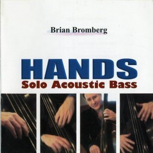 Brian Bromberg - Hands (2009)