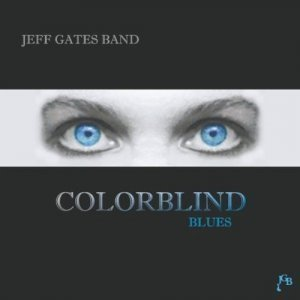 Jeff Gates Band - Colorblind Blues (2012)