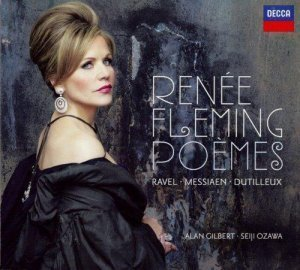 Renee Fleming - Poemes (Ravel, Messiaen, Dutilleux) 2012
