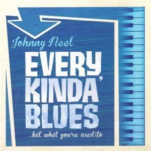 Johnny Neel - Every Kinda' Blues (2012)