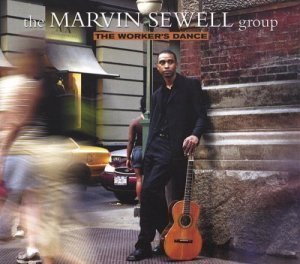 The Marvin Sewell Group - The Worker's Dance (2005)