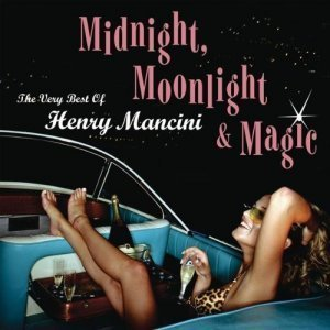 Henry Mancini - Midnight, Moonlight & Magic: The Very Best of Henry Mancini (2004)