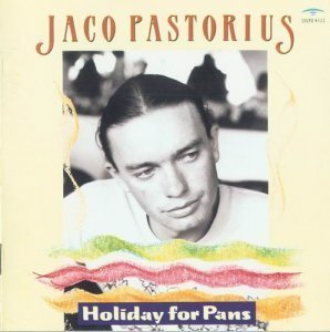 Jaco Pastorius - Holiday For Pans (1993)