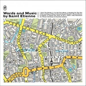 Saint Etienne - Words and Music by Saint Etienne [Deluxe Edition] (2012)