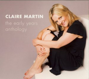 Claire Martin - The Early Years Anthology 4CD (2008)