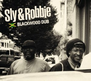 Sly & Robbie - Blackwood Dub (2012)