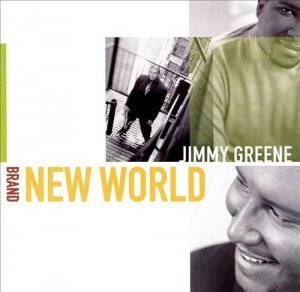 Jimmy Greene - Brand New World (1999)