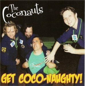 The Coconauts - Get Coco-Naughty! (2012)