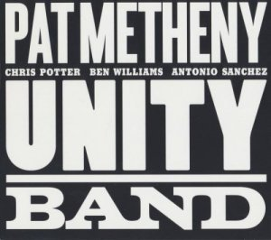 Pat Metheny - Unity Band (2012)