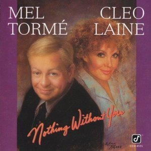 Mel Torme & Cleo Laine - Nothing Without You (1992)