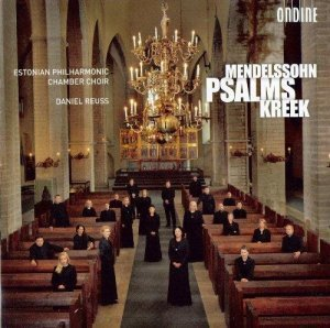 Estonian Philharmonic Chamber Choir, Daniel Reuss - Felix Mendelssohn, Cyrillus Kreek - Psalms (2012)