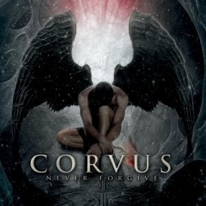 Corvus - Never Forgive (2012)