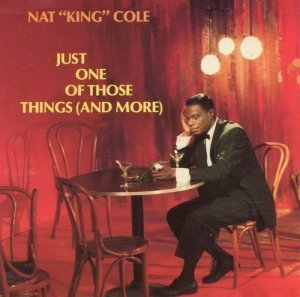 """Nat """"King"""" Cole - Just One Of Those Things (And More) 1987"""