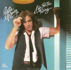 Eddie Money - Life For The Taking 1978 (Columbia 1986)