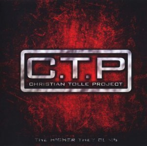 C.T.P (Christian Tolle Project) - The Higher They Climb (2012)