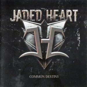 Jaded Heart - Common Destiny (2012)