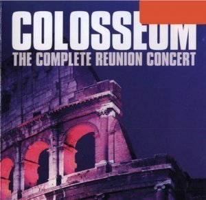 Colosseum - The Complete Reunion Concert (2011)