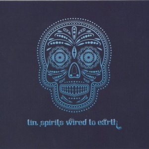 Tin Spirits - Wired to Earth (2012)