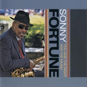 Sonny Fortune - You and the Night and the Music (2007)