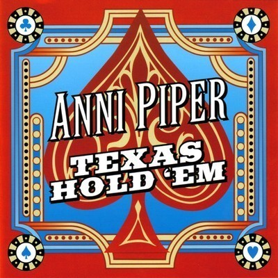 Anni Piper - Texas Hold 'Em (2007) » Lossless music download | flac ...