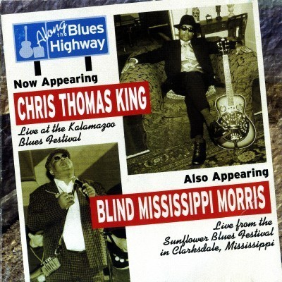 Chris Thomas King & Blind Mississippi Morris - Along The Blues Highway (2001)
