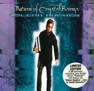 Glenn Hughes - Return of Crystal Karma [2CD Limited Edition] (2000)