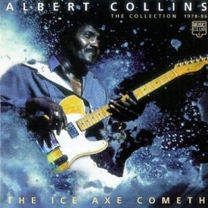 Albert Collins - The Ice Axe Cometh The Collection 1978-86 (1999)